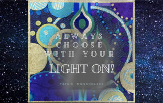 Light Lessons with Patsie McCandless: Always Choose