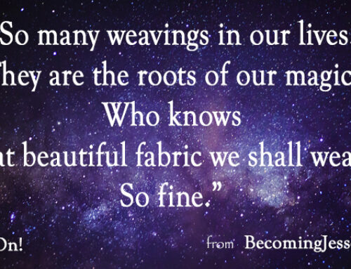 The Weavings of Your Life