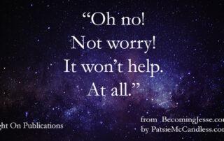 LightLessonsBlog with Patsie McCandless: Worry